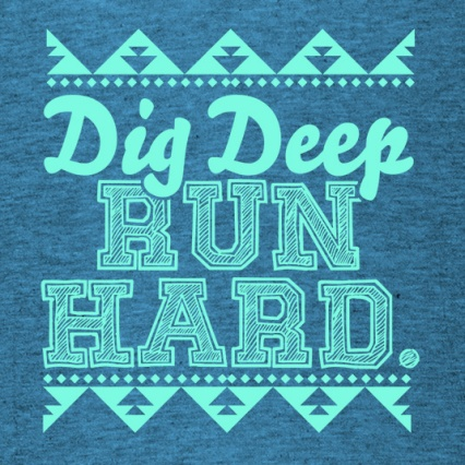 dig-deep-run-hard-teal-blue-535x535.jpg